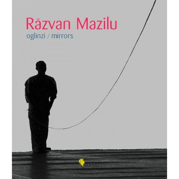 Oglinzi. Mirrors, Razvan Mazilu