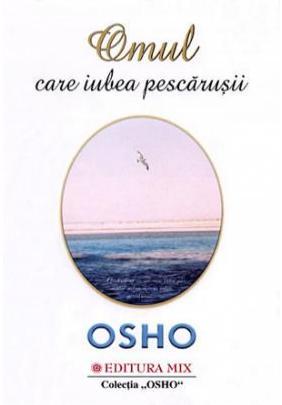 OMUL CARE IUBEA PESCARUSII-OSHO