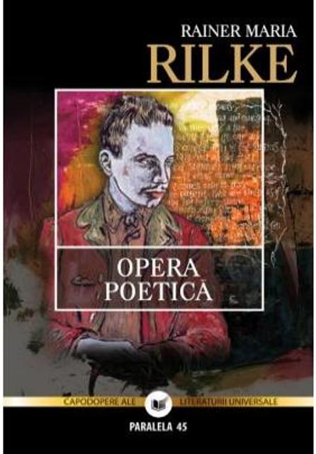 Opera poetica editia 2 - Reiner Maria Rilke