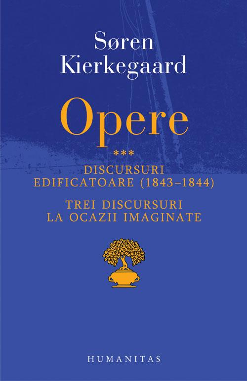 OPERE III. DISCURSURI EDIFICATOARE