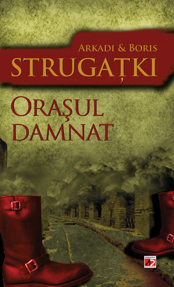Orasul damnat, editia 3 - Arkadi & Boris Strugatki