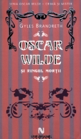Oscar Wilde si ringul mortii - Gyles Brandreth