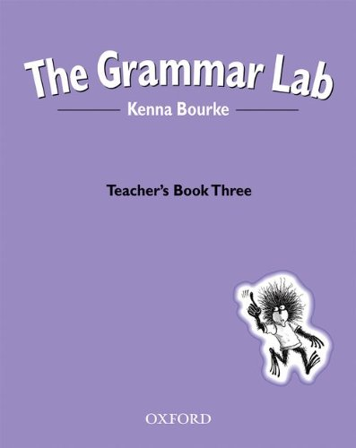 OXFORD THE GRAMMAR LAB BOOK THREE: TEACHER\'S BOOK