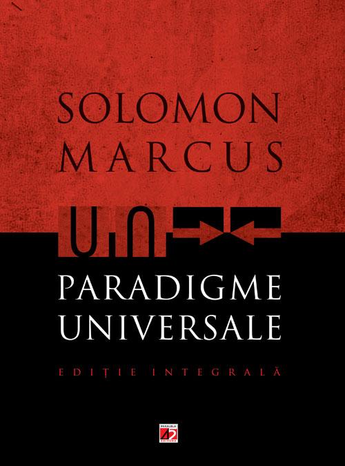 Paradigme universale. Editie integrala - Marcus Solomon
