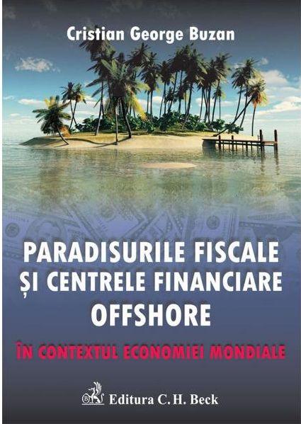 PARADISURILE FISCALE SI CENTRELE FINANCIARE OFFSHORE IN CONTEXTUL ECONOMIEI MONDIALE EDITIA  2