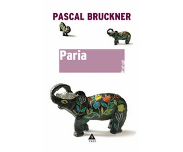 Paria, Pascal Bruckner