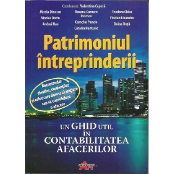 Patrimoniul intreprinderii -Un ghid util in contabilitatea afacerilor , Valentina Capota