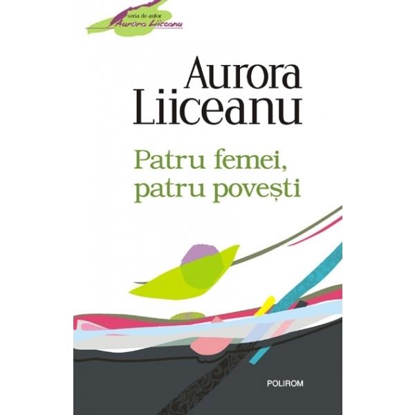 PATRU FEMEI, PATRU POVESTI - REPRINT
