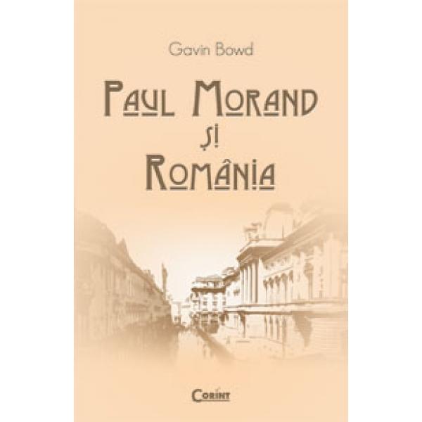 PAUL MORAND SI ROMANIA .