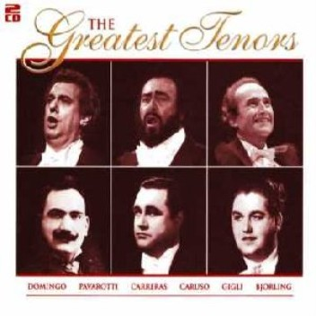 PAVAROTTI , CARRERAS , THE GREATEST TENORS