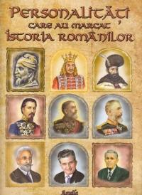 PERSONALITATI CARE AU MARCAT ISTORIA ROMANA