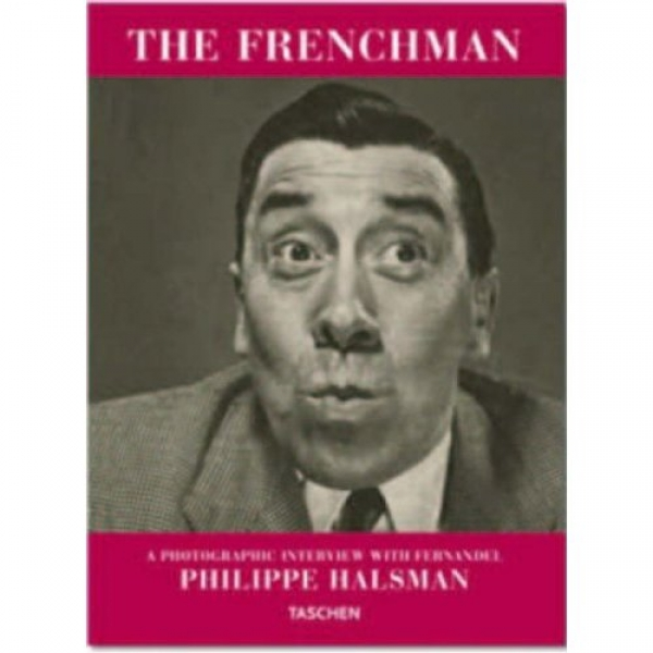 The Frenchman: A Photographic Interview with Fernanel,  Philippe Halsman