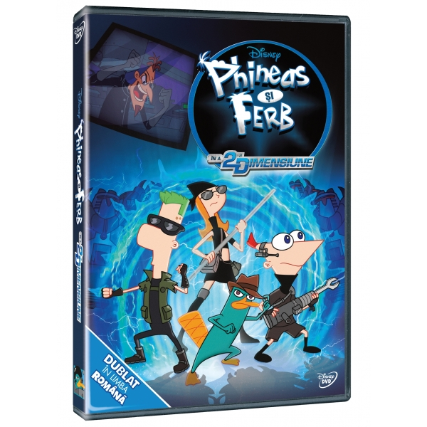PHINEAS AND FERB THE MOVIE: BEYOUND 2ND DIMENSION-PHINEAS SI FERB IN A 2-A DIMENSIUNE
