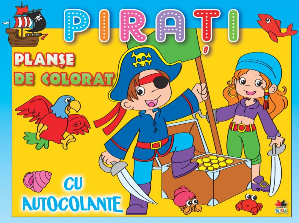 PIRATI. PLANSE DE COLORAT CONTINE AUTOCOLANTE