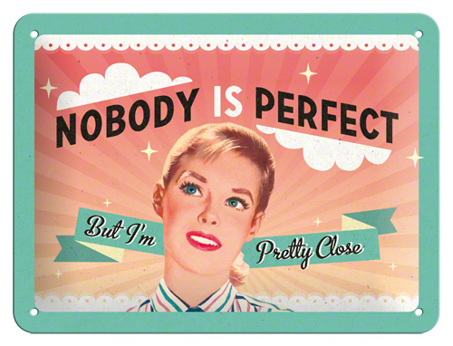 Placa 15x20 Nobody Is Perfect