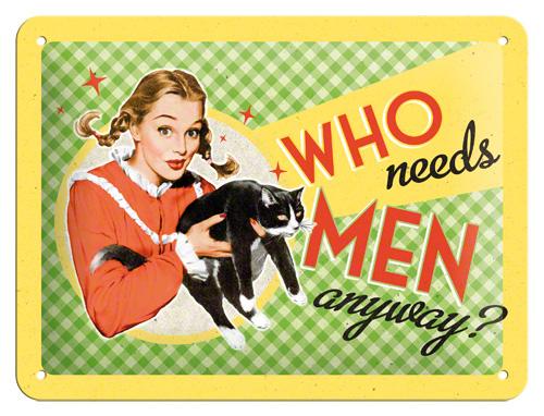 Placa 15x20 Who Needs Men?