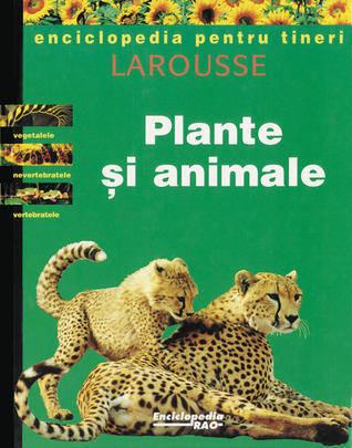 PLANTE SI ANIMALE .