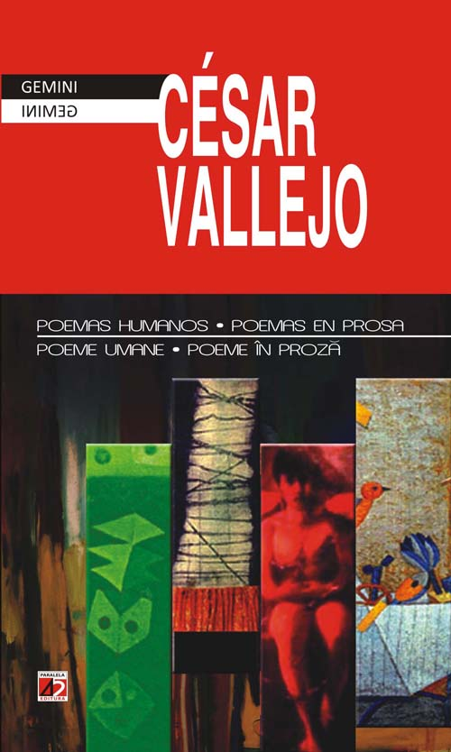 Poeme umane, Poeme in proza / Poemas humanos, Poemas en prosa - Cesar Vallejo