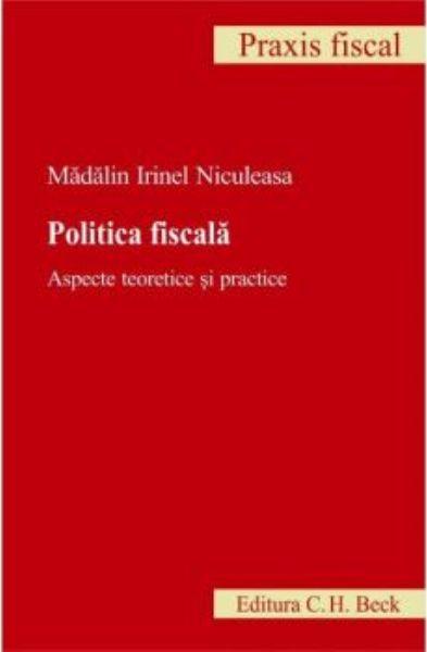POLITICA FISCALA.ASPEC TE TEORETICE SI PRACTIC