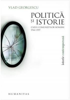 POLITICA SI ISTORIE. CA ZUL COMUNISTILOR ROMANI