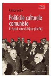 POLITICILE CULTURALE COMUNISTE IN TIMPUL LUI DEJ