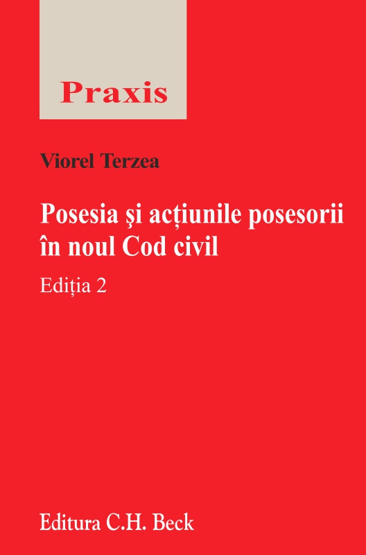 POSESIA SI ACTIUNILE POSESORII IN NOUL COD CIVIL, ed. a 2-a - TERZEA