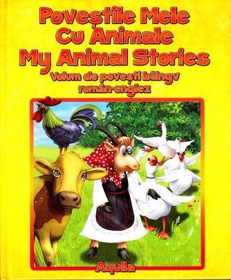 POVESTILE MELE CU ANIMALE. MY ANIMAL STORIES (BILINGV ROMAN-ENGLEZ)
