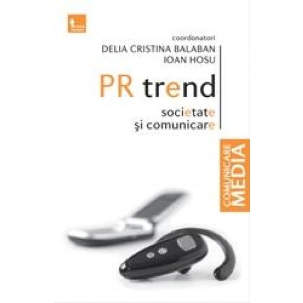 PR trend, societate si comunicare, Delia Balaban, Ioan Hosu