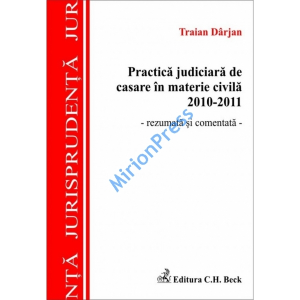 PRACTICA JUDICIARA DE CASARE IN MATERIE CIVILA 2010 - 2011