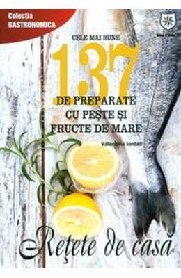 PREPARATE CU PESTE SI FRUCTE DE MARE - 137 DE RETETE DE CASA