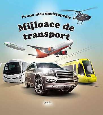 PRIMA MEA ENCICLOPEDIE. MIJLOACE DE TRANSPORT