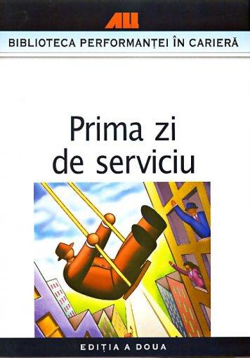 PRIMA ZI DE SERVICIU .