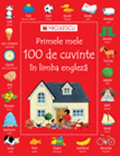 PRIMELE MELE 100 DE CUVINTE IN LIMBA ENGLEZA