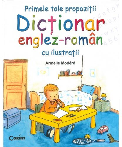 PRIMELE TALE PROPOZITII. DICTIONAR ENGLEZ-ROMAN\n