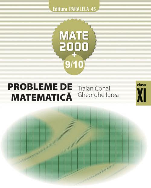 PROBLEME DE MATEMATICA CL. A XI-A, ED. 3