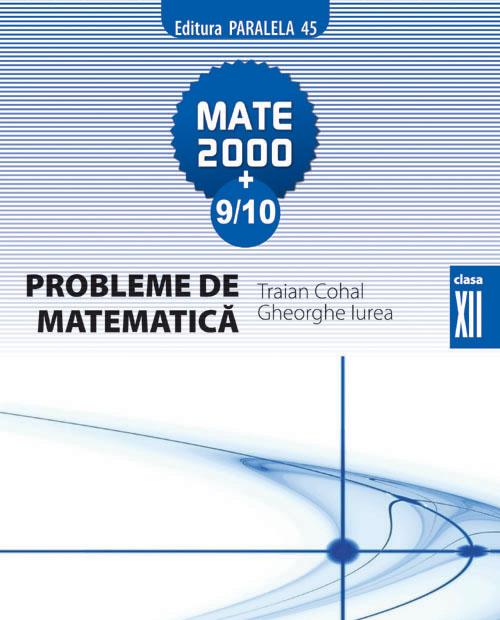 PROBLEME DE MATEMATICA CL. A XII-A, ED. 3