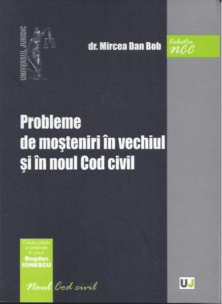 PROBLEME DE MOSTENIRI IN VECHIUL SI IN NOUL COD CIVIL