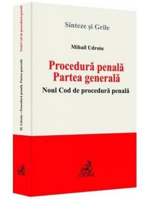 PROCEDURA PENALA PARTEA GENERALA NOUL COD DE PROCEDURA PENALA UDROIU