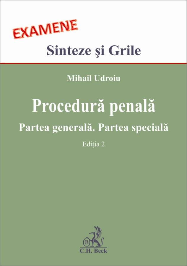 Procedura penala. Partea generala. Partea speciala. Examene - Ed. 2- Udroiu