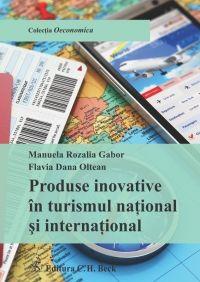 PRODUSE INOVATIVE IN TURISMUL NATIONAL SI INTERNATIONAL