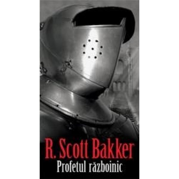 Profetul razboinic, R. Scott Bakker