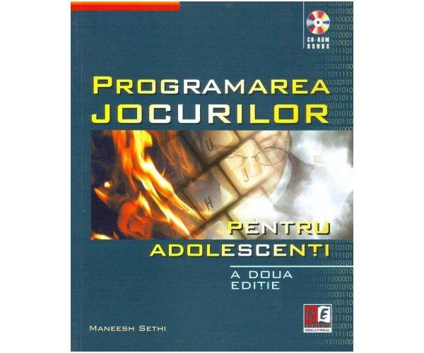 Programarea jocurilor pentru adolescenti + CD, Maneesh Sethi