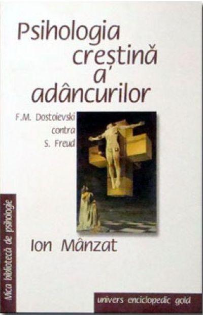 Psihologia crestina a adancurilor - Ion Manzat