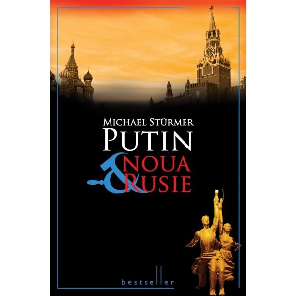 Putin si noua rusie reeditare, Sturmer Michael