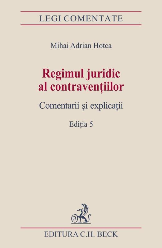 REGIMUL JURIDIC AL CONTRAVENTIILOR. COMENTARII SI EXPLICATII. EDITIA 5