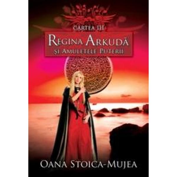 Regina Arkuda si amuletele puterii, Oana Stoica Mujea