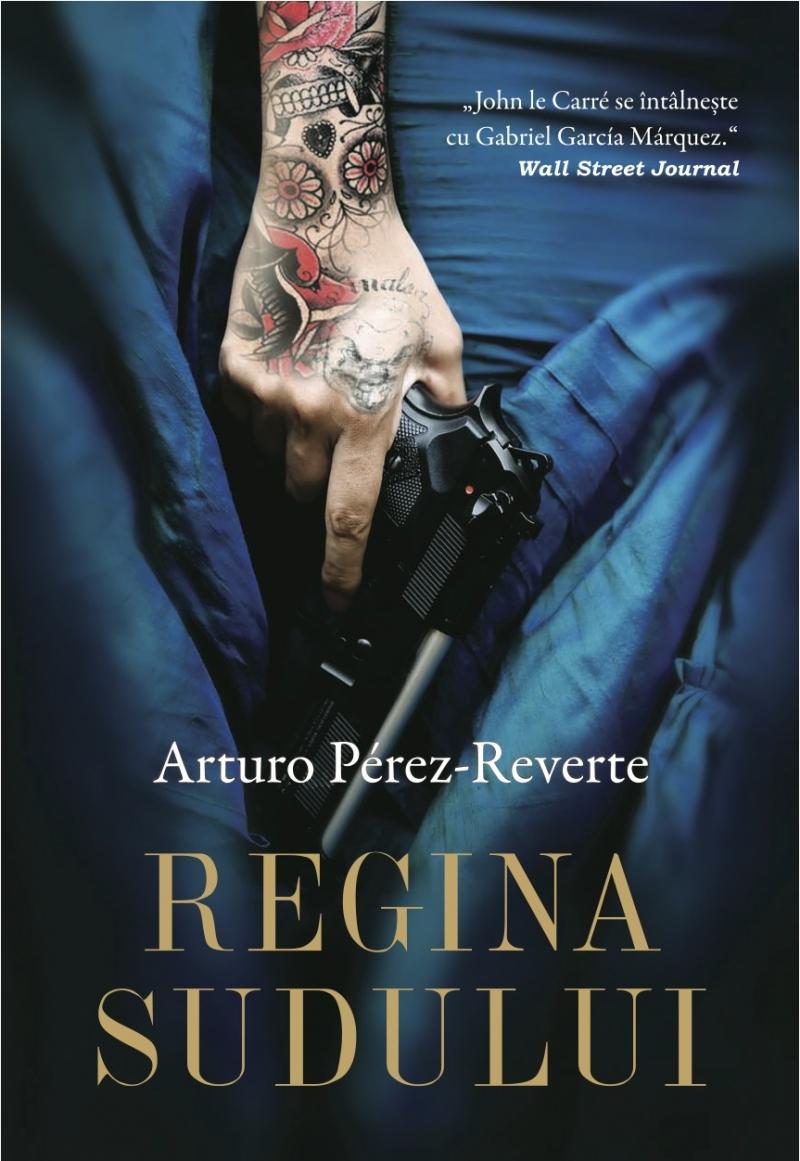 Regina Sudului - Arturo-Perez Reverte