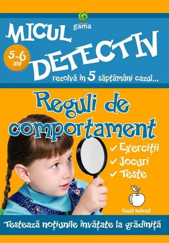 REGULI DE COMPORTAMENT 5-6 ANI - MICUL DETECTIV