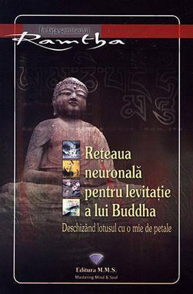 RETEAUA NEURONALA PENTRU LEVITATIE A LUI BUDDHA.DESCHIZAND LOTUSUL CU O MIE DE PETALE