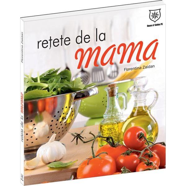 RETETE DE LA MAMA